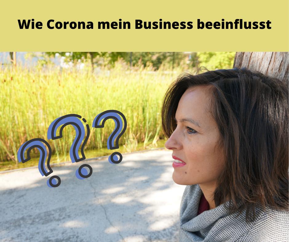 Wie Corona mein Business beeinflusst