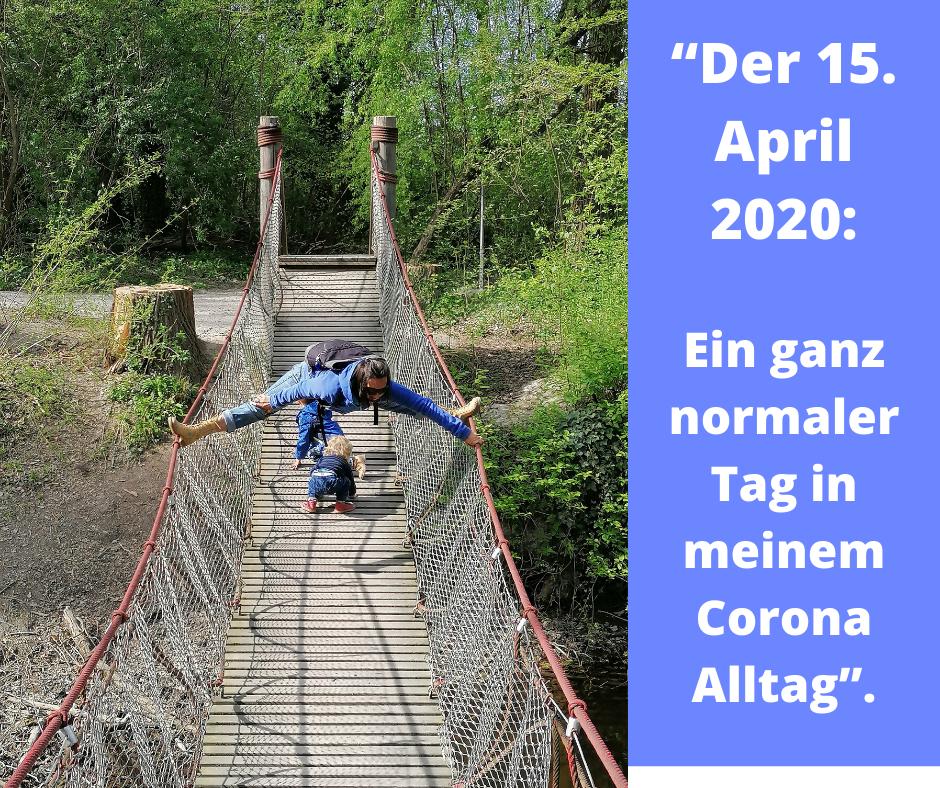 """""""Der 15. April 2020_ Ein ganz normaler Tag in meinem Corona Alltag""""."""